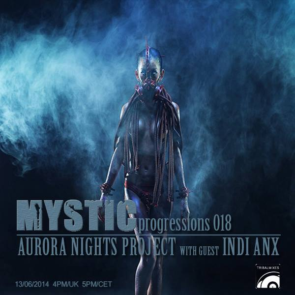 Mystic Progressions :: Episode 018, hosted by Aurora Nights Project (aired on June 13th, 2014) banner logo