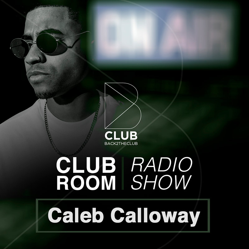 Back2TheClub :: Episode 006, hosted by Caleb Calloway (aired on July 2nd) banner logo