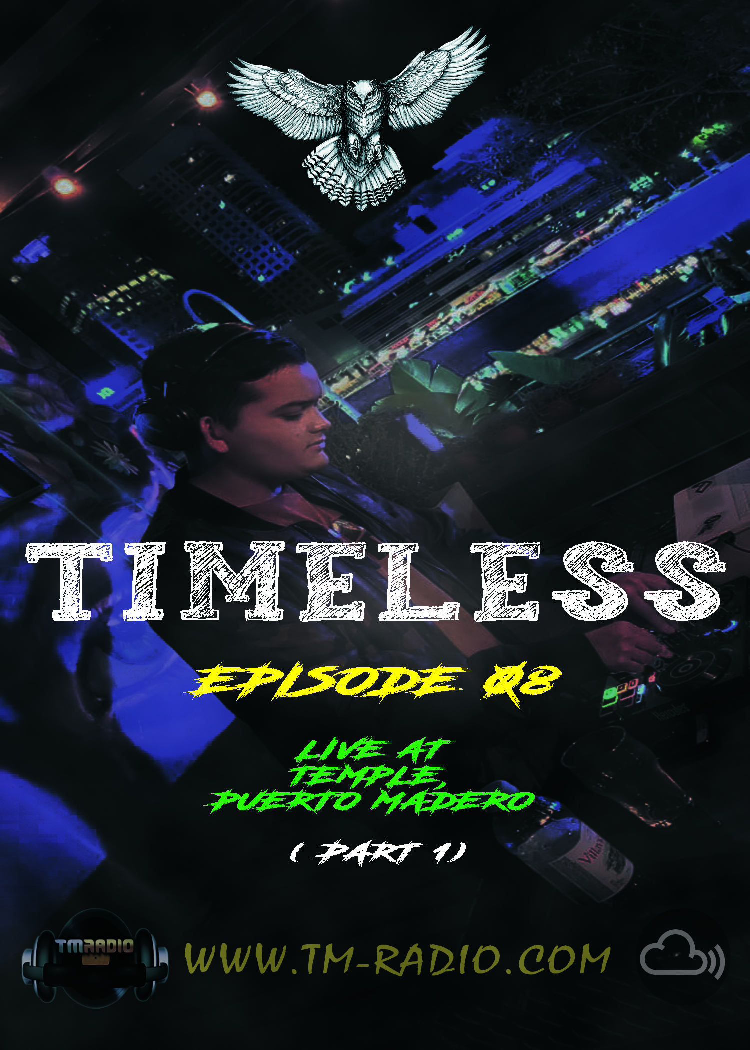 Cris Rosales - Timeless Radioshow Ep. 08 - Live @ Temple, Puerto Madero (Part 1)  - 06-07-2021 (from July 6th)