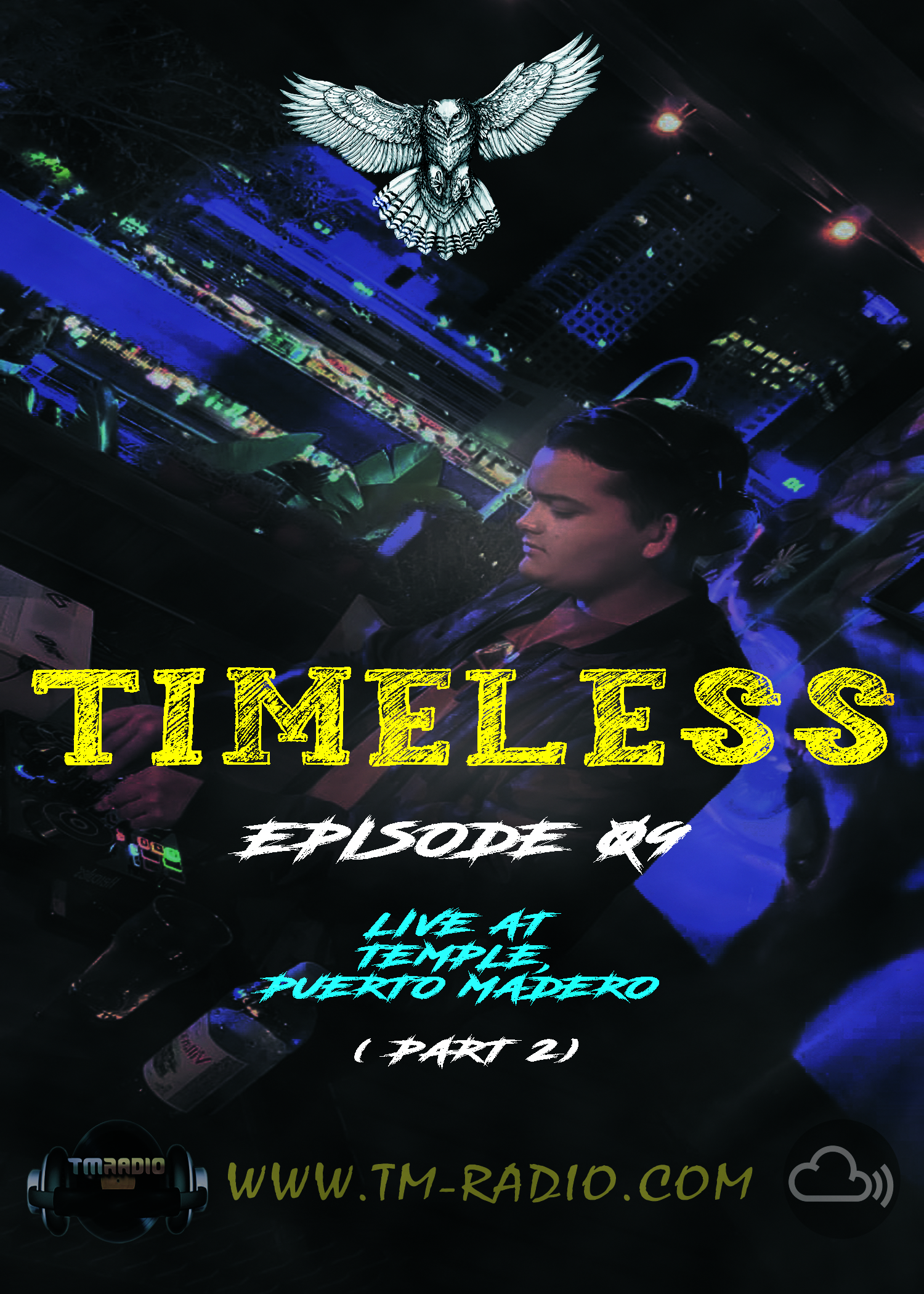 Cris Rosales - Timeless Radioshow Ep. 09 - Live @ Temple, Puerto Madero (Part 2) - 03-08-2021 (from August 3rd)