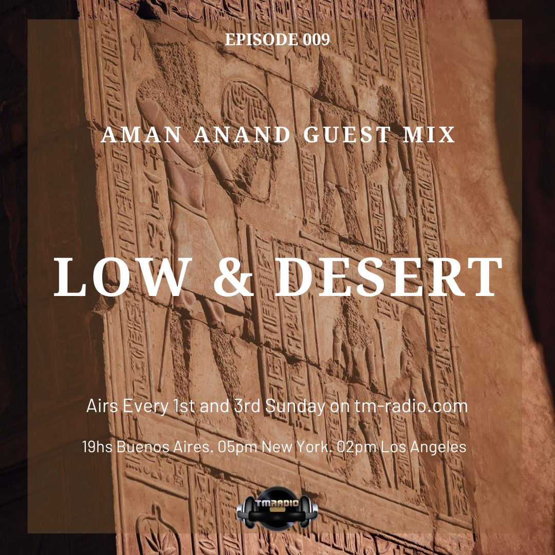Low & Desert :: Episode 009 Aman Anand Guest Mix. Low & Desert. (aired on September 6th, 2020) banner logo