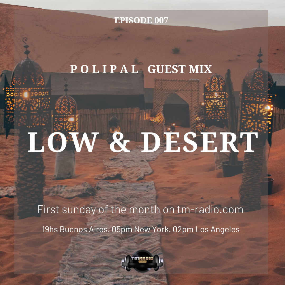 Low & Desert :: Episode 007 P O L I  P A L  Guest Mix. Low & Desert. (aired on August 2nd, 2020) banner logo