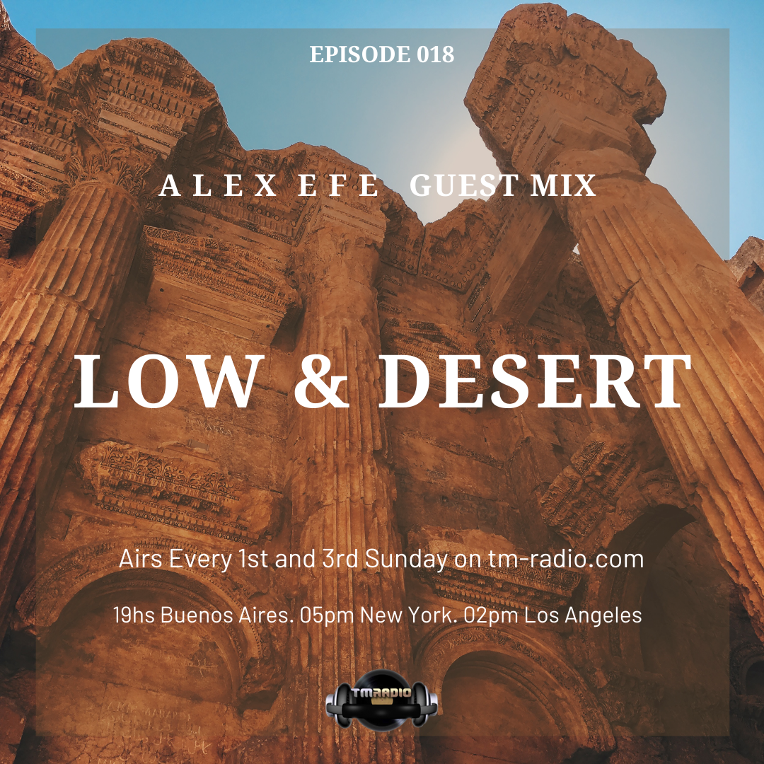 Low & Desert :: Episode 018 Alex Efe Guest Mix. Low & Desert. (aired on January 17th) banner logo
