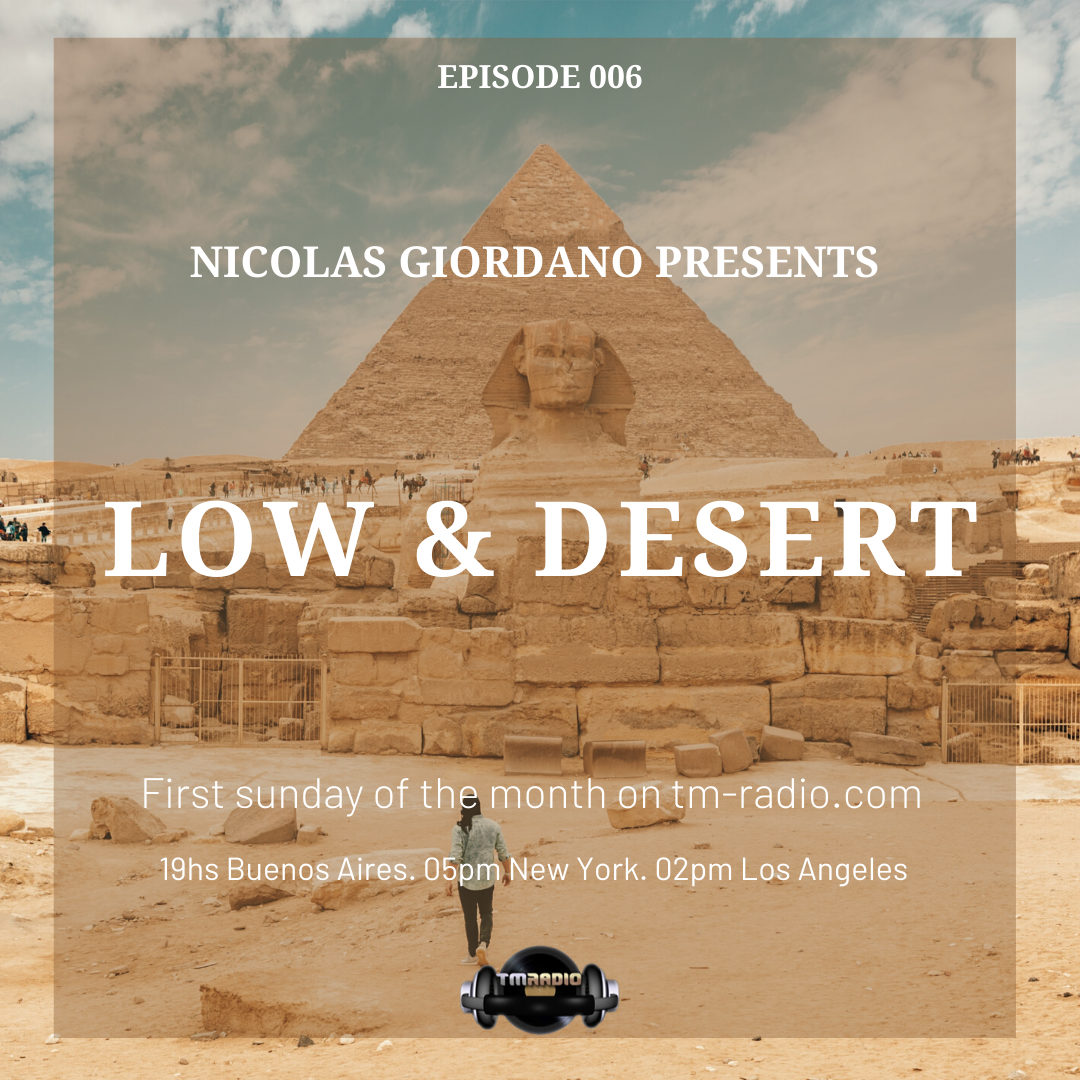 Low & Desert :: Episode 006 Nicolas Giordano Presents. Low & Desert. (aired on July 5th, 2020) banner logo