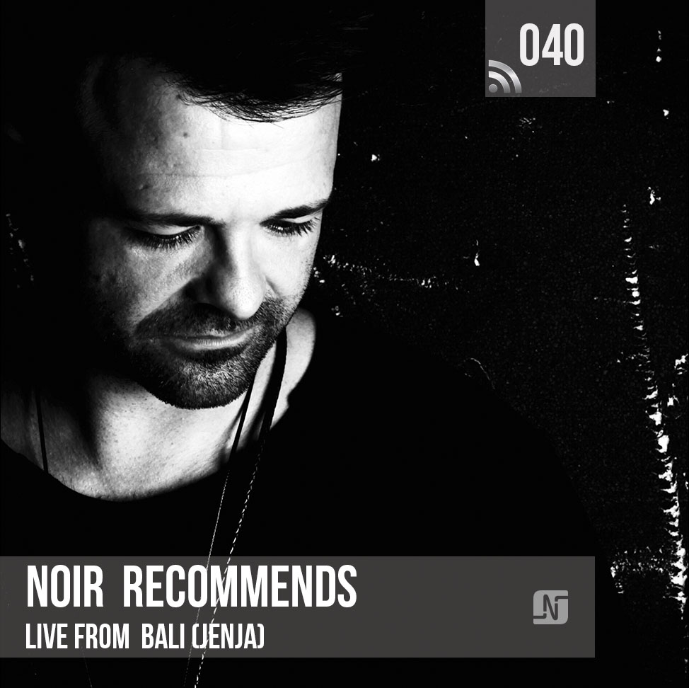 Noir Recommends :: Episode 040, live at Jenja, Bali, Indonesia (aired on November 21st, 2017) banner logo