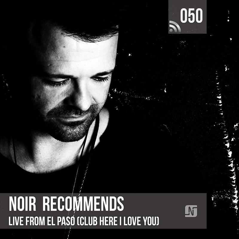 Noir Recommends :: Episode 050,  live at Club Here I Love You (El Paso, USA) (aired on January 30th, 2018) banner logo