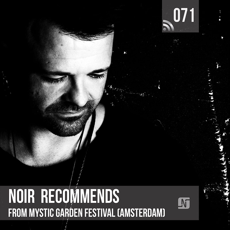 Noir Recommends :: Episode 071, live at Mystic Garden (Amsterdam) (aired on June 26th, 2018) banner logo