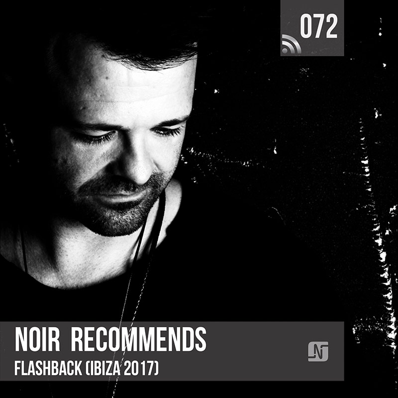 Noir Recommends :: Episode 072, live at Resistance (Privilege, Ibiza) (aired on July 3rd, 2018) banner logo