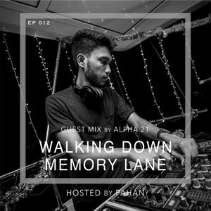 Walking Down Memory Lane :: Walking Down Memory Lane |012| Guest Mix by ALPHA21 (aired on February 24th, 2020) banner logo
