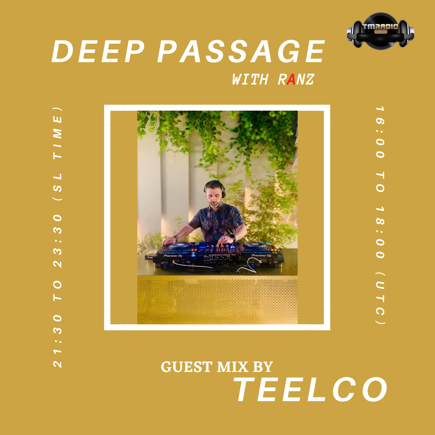 DEEP PASSAGE WITH RANZ   TM RADIO SHOW   EP 038   Guest Mix by TEELCO (Albania) (from August 16th)