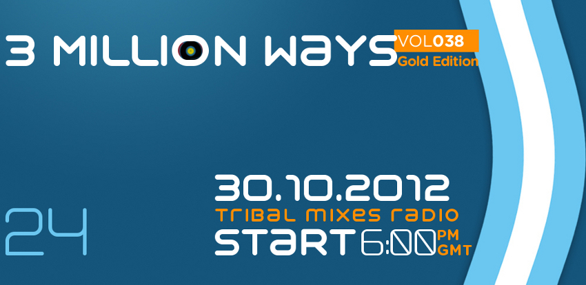 3 Million Ways 038 - GOLD EDITION (from October 30th, 2012)