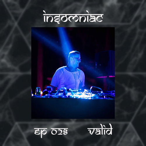 INSOMNIAC EP 028 : TM Radio Show : Guest Mix by VALID (ROMANIA) (from July 10th)