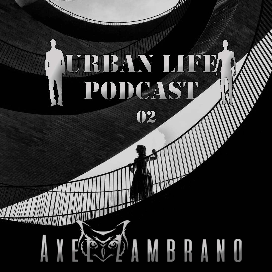 Urban Life :: Urban Life Podcast - 02 By Axel Zambrano (aired on March 8th) banner logo