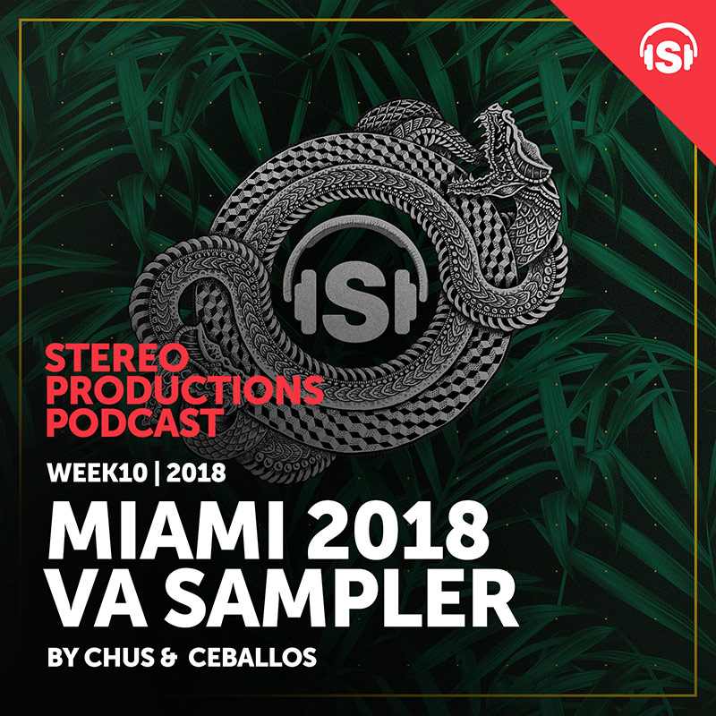 Stereo Productions Podcast :: Episode 239, Miami 2018 VA Sampler (aired on March 9th, 2018) banner logo