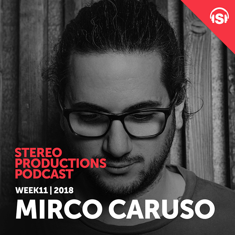 Episode 240, guest mix Mirco Caruso (from March 16th, 2018)