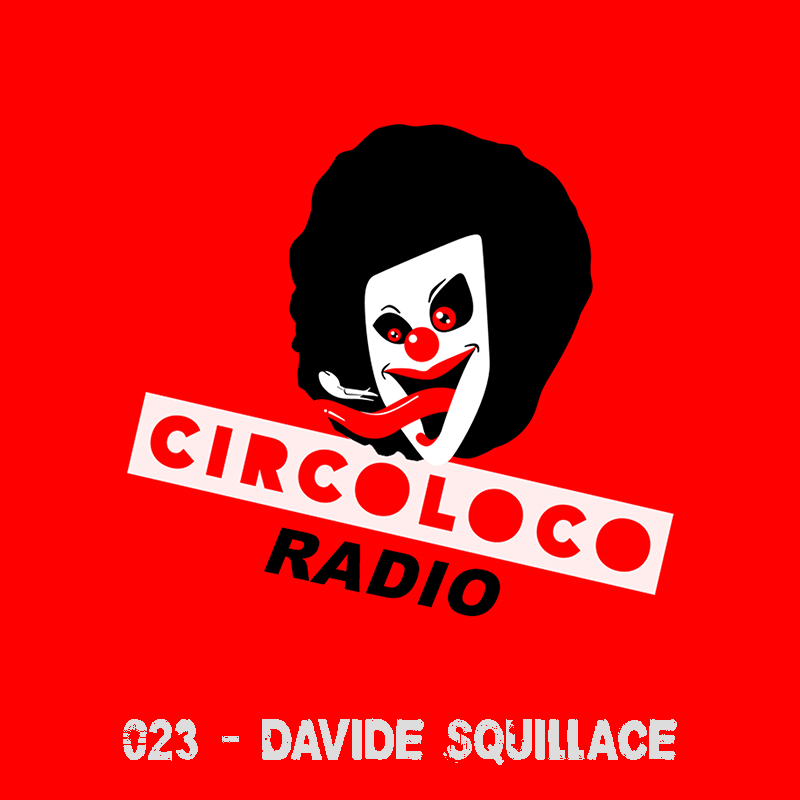 Circoloco Radio :: Episode 023, with Davide Squillace (aired on November 28th, 2017) banner logo