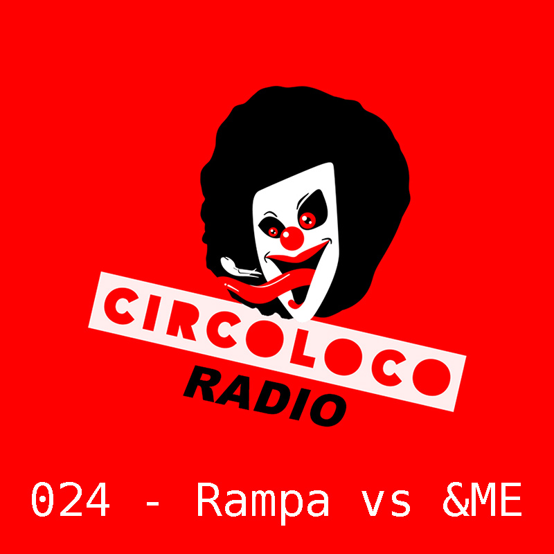 Circoloco Radio :: Episode 024, with Rampa vs &ME (aired on December 12th, 2017) banner logo
