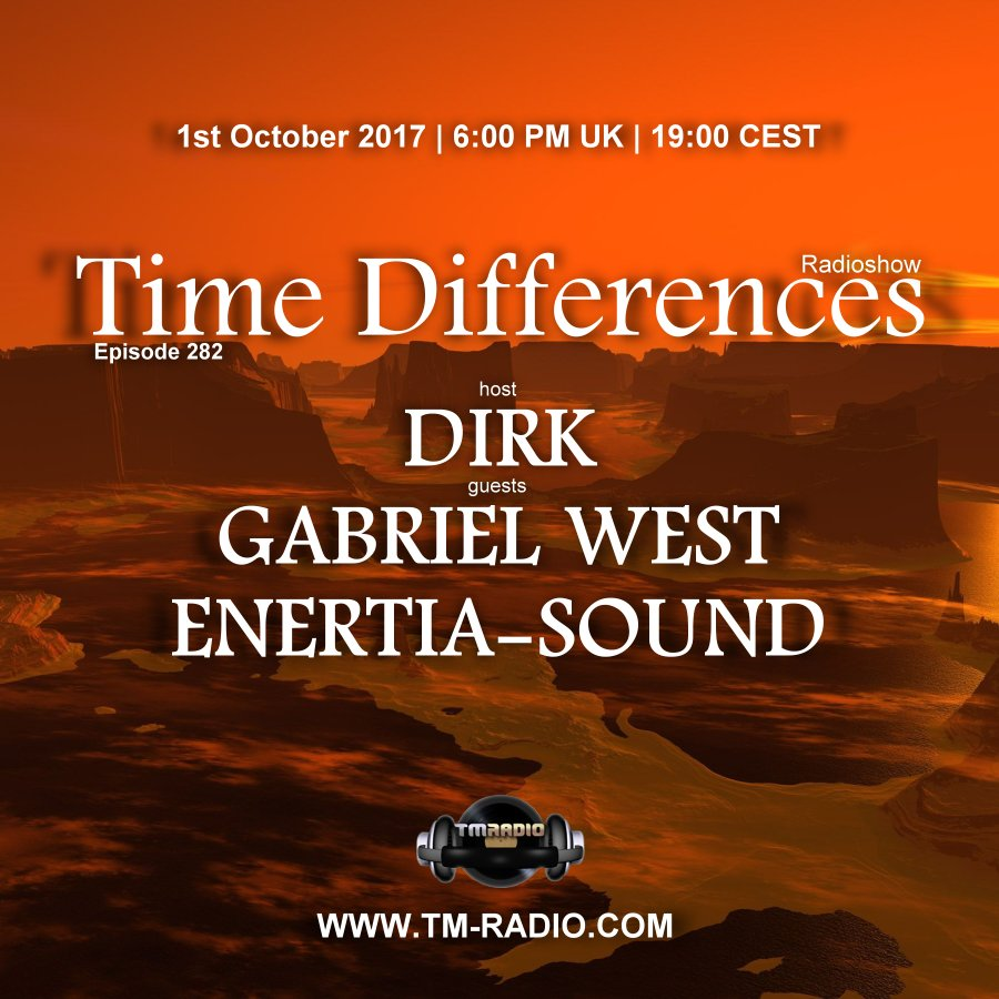 Time Differences :: Episode 282, hosted by Dirk with guests Enertia-sound and Gabriel West (aired on October 1st, 2017) banner logo