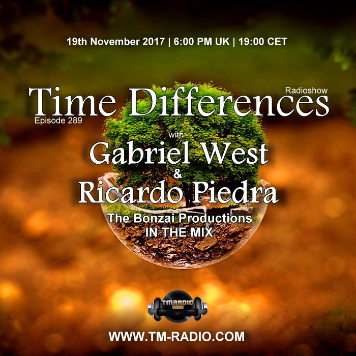 Episode 289, with guests Gabriel West & Ricardo Piedra (The Bonzai Productions In The Mix) (from November 19th, 2017)