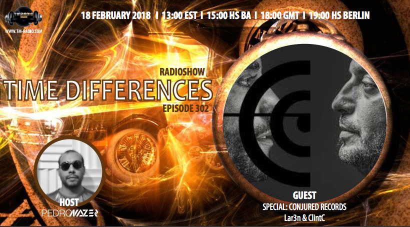Time Differences :: Episode 302, with host Pedro Nazer and guests Lar3n & ClintC (aired on February 18th, 2018) banner logo
