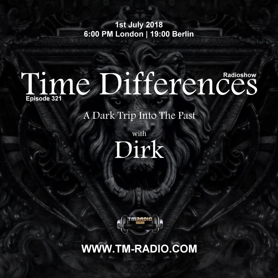Time Differences :: Episode 321, with Dirk (Replay of his old guest mixes for this show) (aired on July 1st, 2018) banner logo