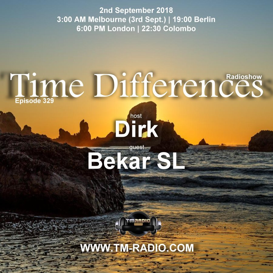 Time Differences :: Episode 329, with host Dirk and guest Bekar SL (aired on September 2nd, 2018) banner logo