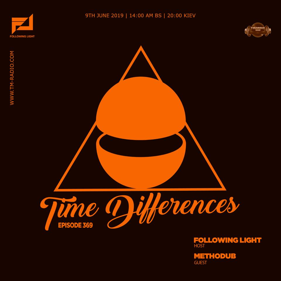 Time Differences :: Episode 369, with host Following Light and guest Methodub (aired on June 9th) banner logo