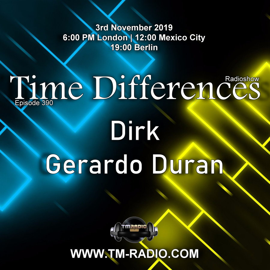 Time Differences :: Episode 390, with guest Gerardo Duran and host Dirk (aired on November 3rd, 2019) banner logo