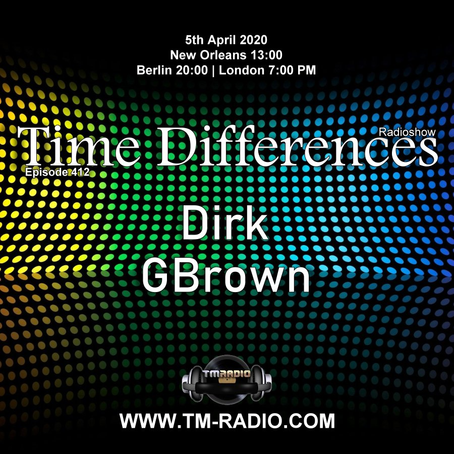 Time Differences :: Episode 412, with guest GBrown & host Dirk (aired on April 5th, 2020) banner logo