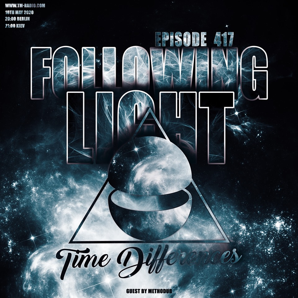 Time Differences :: Episode 417, with host Following Light and guest Methodub (aired on May 10th) banner logo
