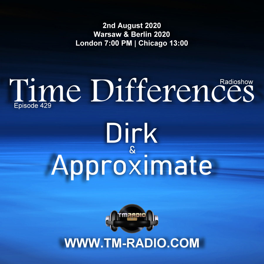 Time Differences :: Episode 429, with guests Approximate and host Dirk (aired on August 2nd, 2020) banner logo