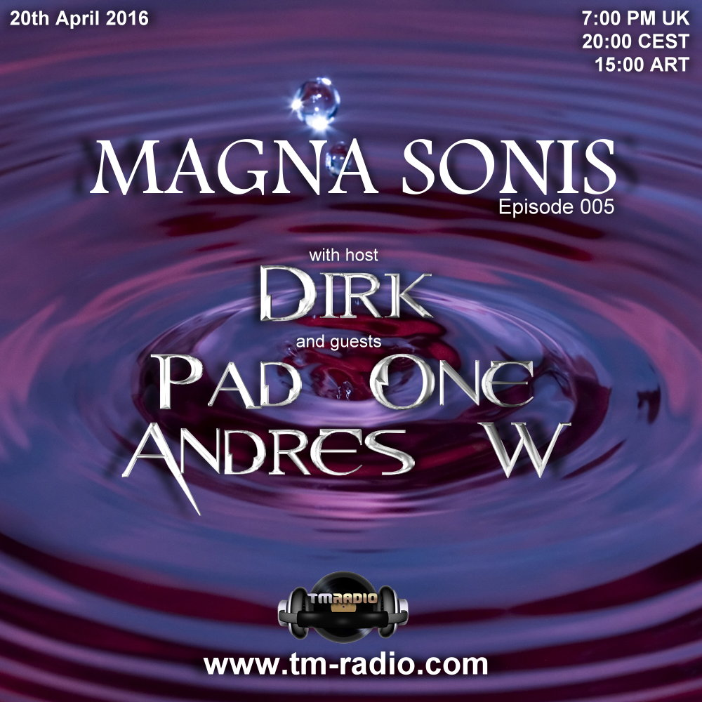 Magna Sonis :: Episode 005, hosted by Dirk (aired on April 20th, 2016) banner logo