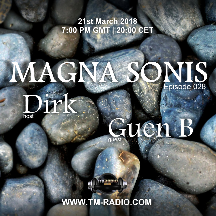 Magna Sonis :: Episode 028, with guest Guen.B and host Dirk (aired on March 21st) banner logo