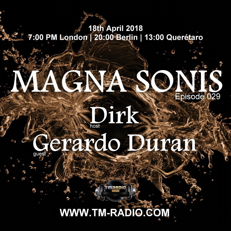 Magna Sonis :: Episode 029, with guest Gerardo Duran & host Dirk (aired on April 18th, 2018) banner logo