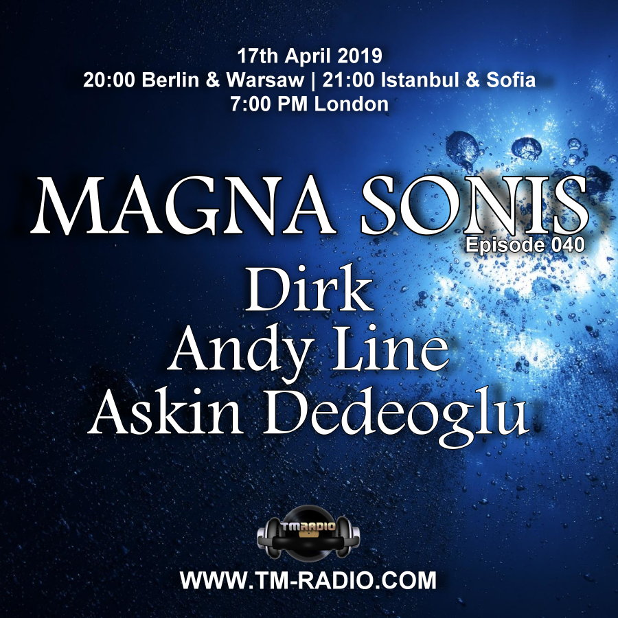 Magna Sonis :: Episode 040, with guests Askin Dedeoglu, Andy Line and host Dirk (aired on April 17th, 2019) banner logo