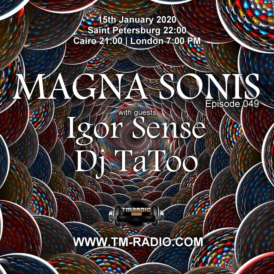 Magna Sonis :: Episode 049, with guests Igor Sense and Dj TaToo (aired on January 15th, 2020) banner logo