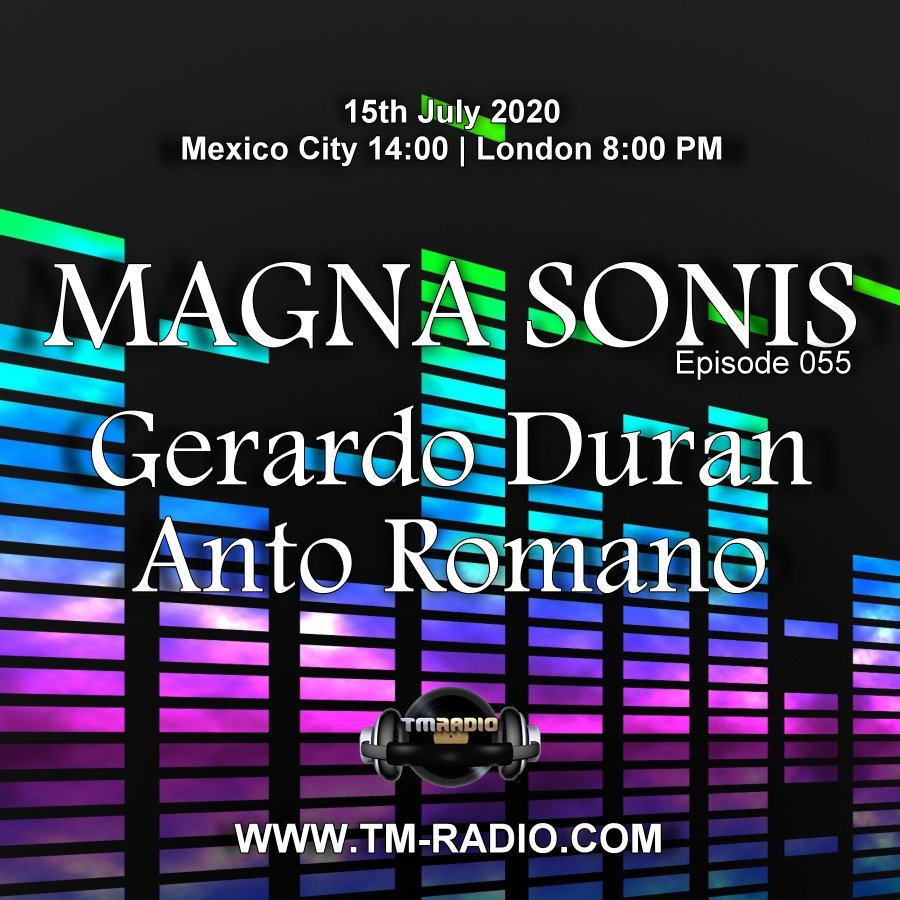 Magna Sonis :: Episode 055, with guests Gerardo Duran and Anto Romano (aired on July 15th, 2020) banner logo