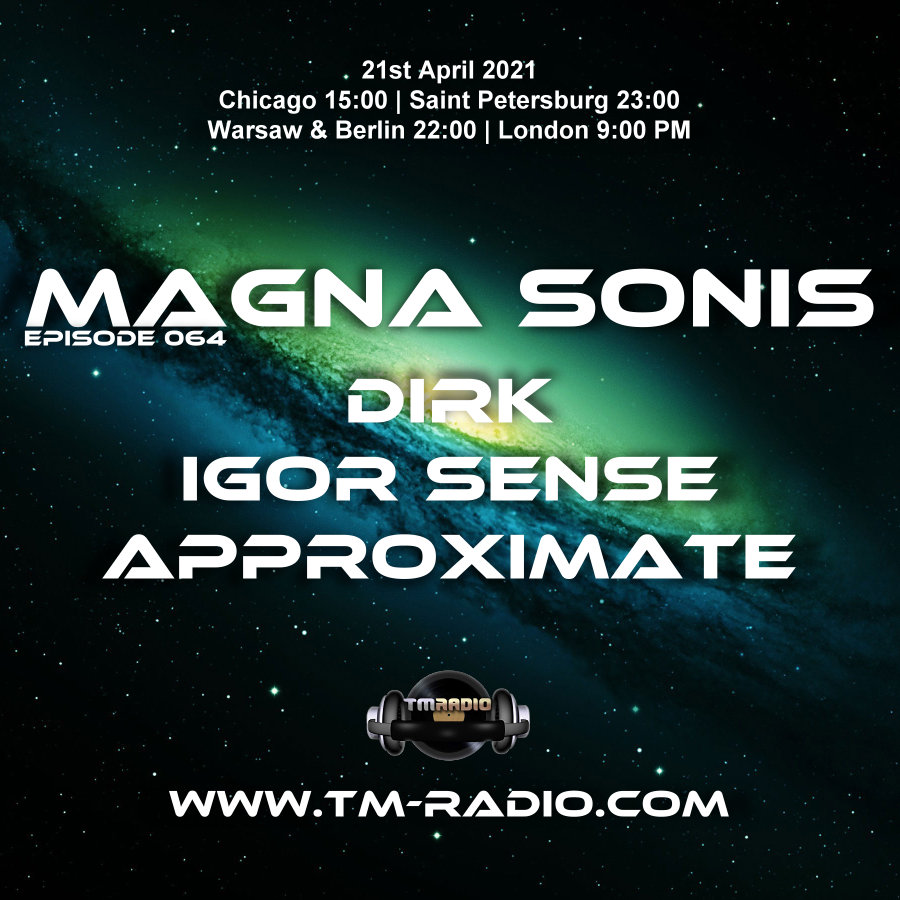 Magna Sonis :: Episode 064, with guests Igor Sense, Approximate & host Dirk (aired on April 21st) banner logo