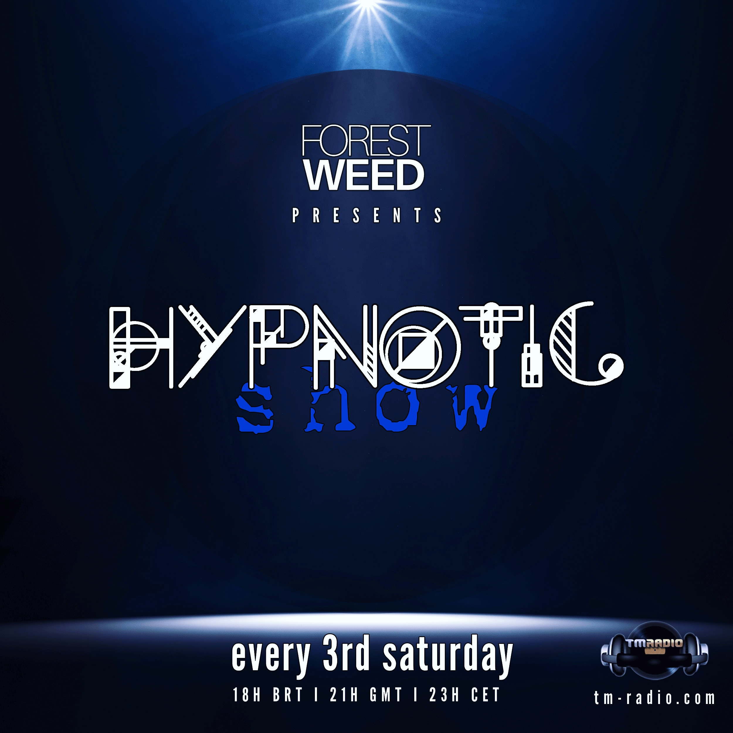 Hypnotic Show :: May 2021 with Forest Weed (from May 15th)