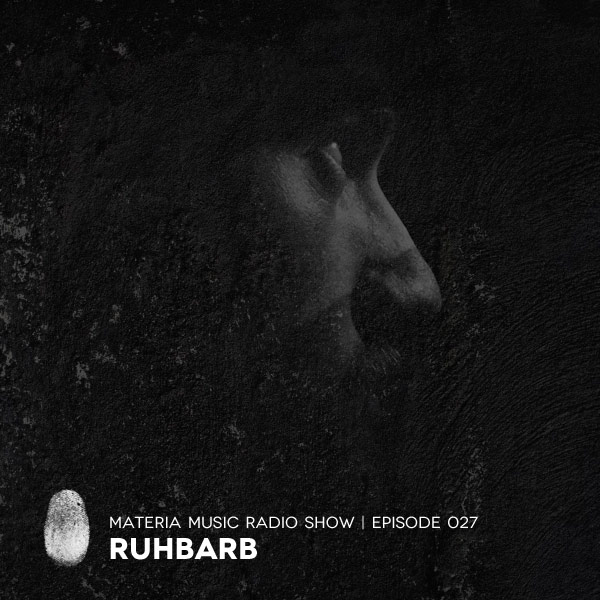 Materia Music Radio Show :: Episode 028, with Ruhbarb (aired on March 17th, 2018) banner logo