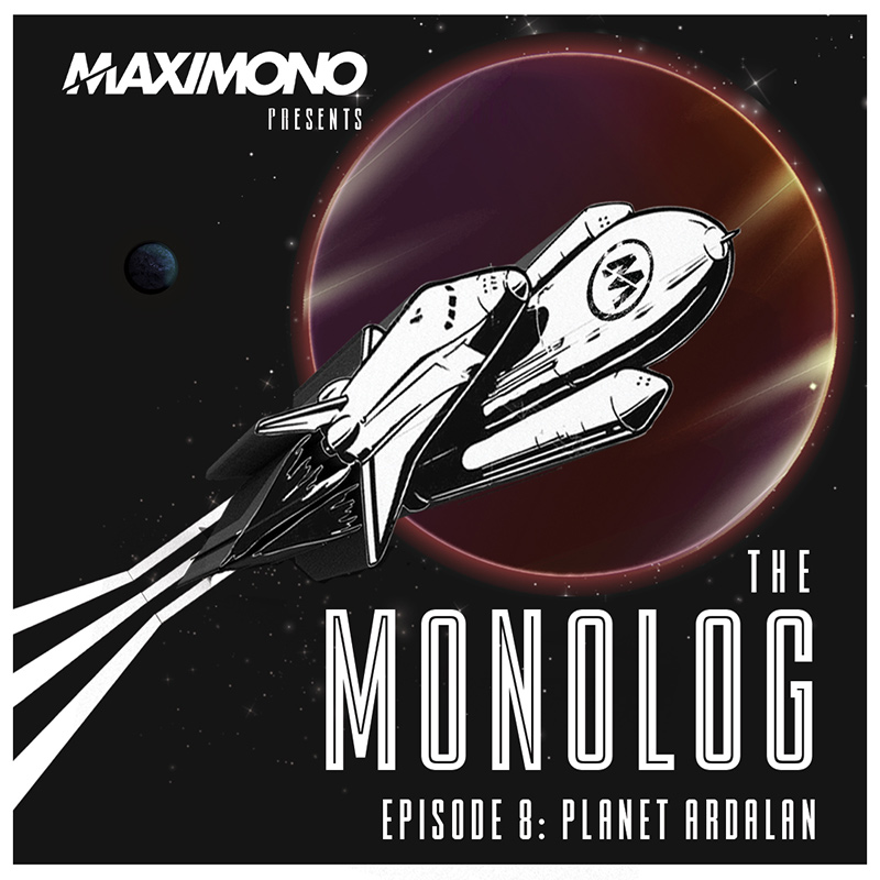The Monolog :: Episode 008: Planet Ardalan (aired on December 29th, 2017) banner logo