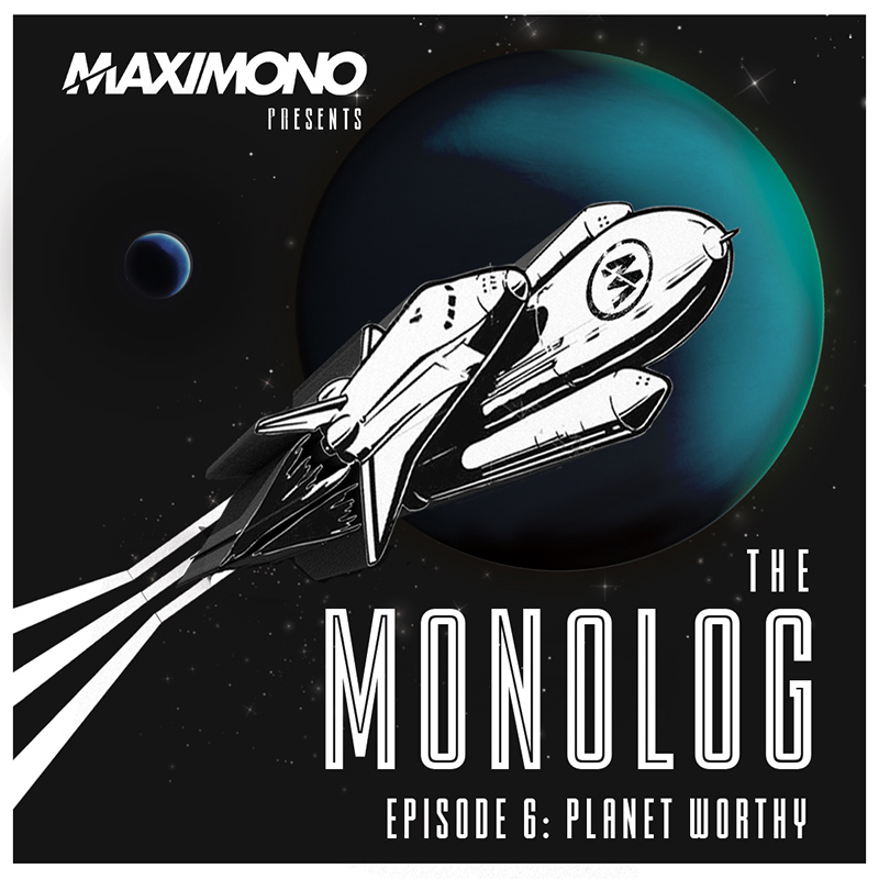 The Monolog :: Episode 006: Planet Worthy (aired on October 27th, 2017) banner logo