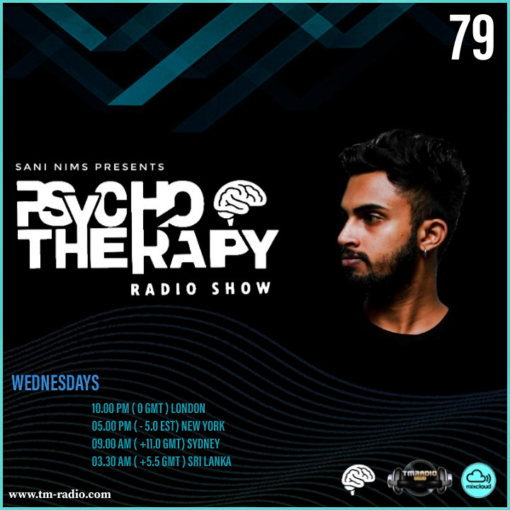 PSYCHO THERAPY EP 79 BY SANI NIMS ON TM RADIO (from March 25th)