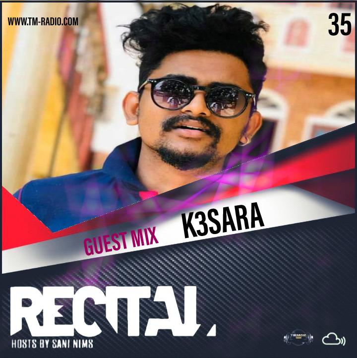 Recital :: RECITAL EP 35 GUEST MIX BY K3SARA ON TM RADIO HOSTS BY SANI NIMS (aired on November 15th, 2020) banner logo