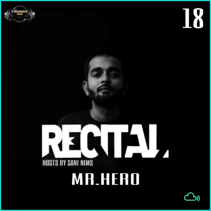 Recital :: RECITAL EP 18 GUEST MIX BY MR.HERO HOSTS BY SANI NIMS ON TM RADIO (aired on February 2nd, 2020) banner logo