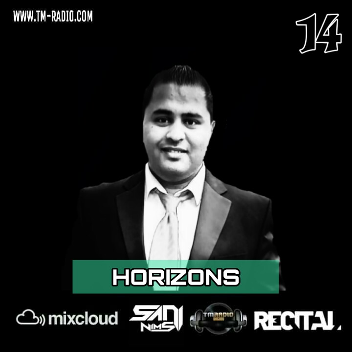 RECITAL RADIO SHOW EP 14 GUEST MIX BY HORIZONS ON TM RADIO HOSTS BY SANI NIMS (from December 1st, 2019)