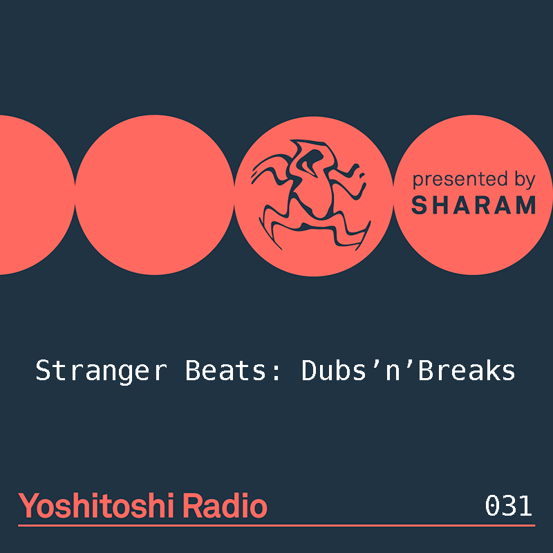 Yoshitoshi Radio :: Episode 031, Stranger Beats - Dubs n' Breaks (aired on March 3rd, 2018) banner logo