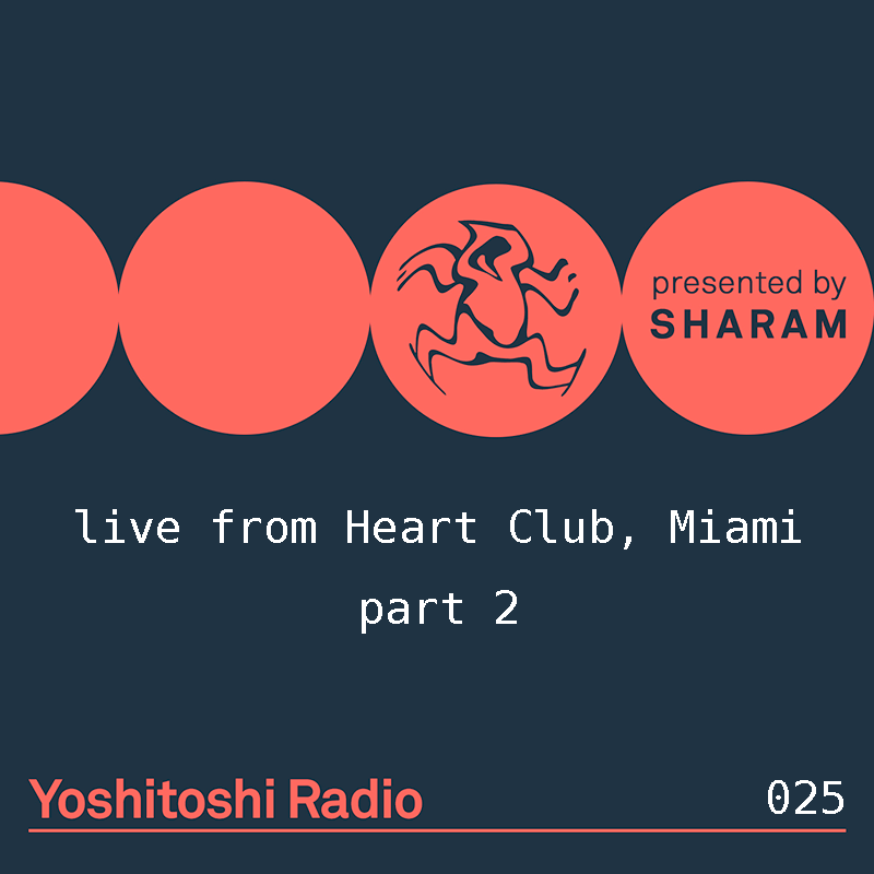 Yoshitoshi Radio :: Episode 025, live from Heart Club, Miami (Part 2) (aired on January 20th) banner logo
