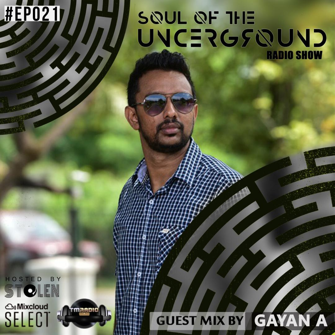 Soul of the Underground :: Episode 021 Guest mix by Gayan A (aired on March 20th) banner logo